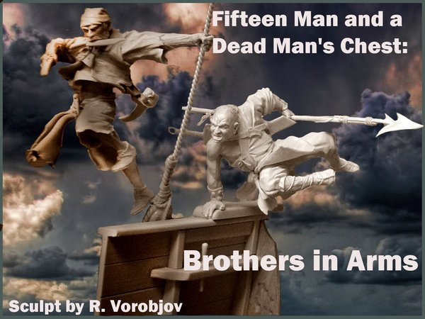 Fifteen Man and a Dead Man's Chest: Brothers in Arms